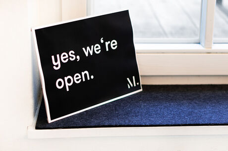 Yes, we're open.